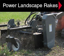 Worksaver power landscape rakes for compact tractors and skid steers.